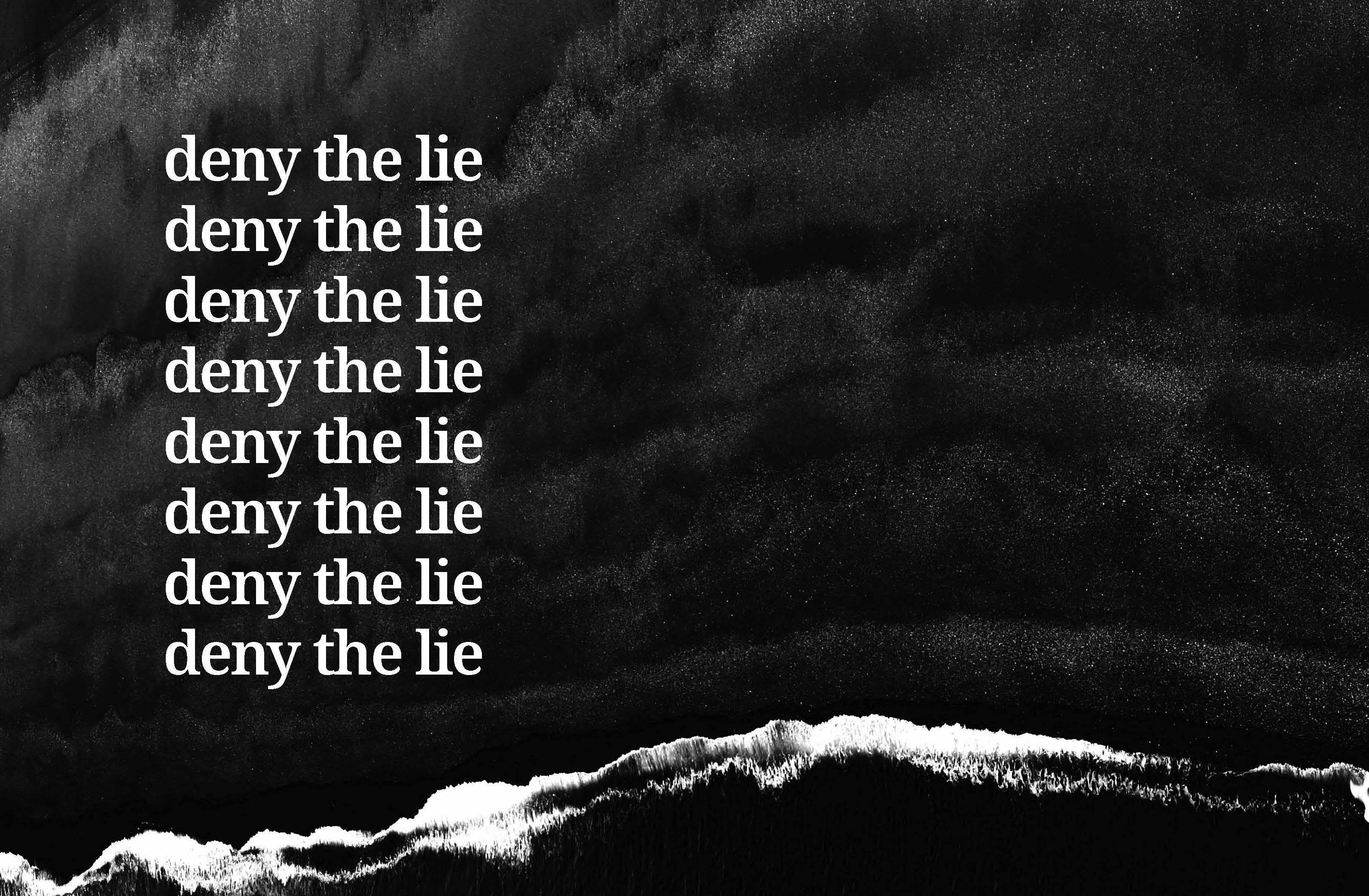 Deny The Lie - MEGAMORPHOSIS Magazine & Media